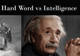 Can Hard Work Beat Intelligence? [Hint: Wisdom Beats Both!]