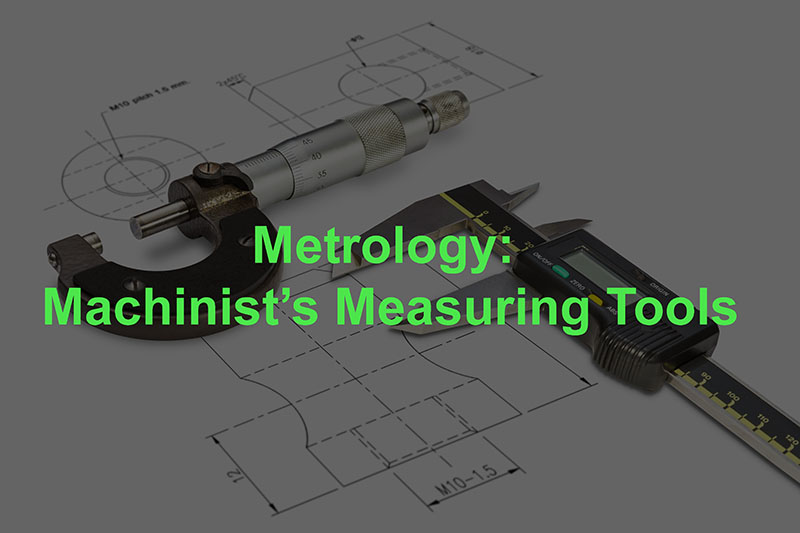 Metrology Machinist Tools: Complete Guide